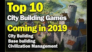 Top 10 Upcoming City Building, Base building & Civilization Management Games at 2019