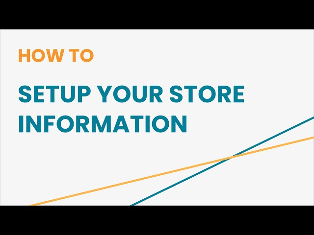 How to Setup Your Store Information