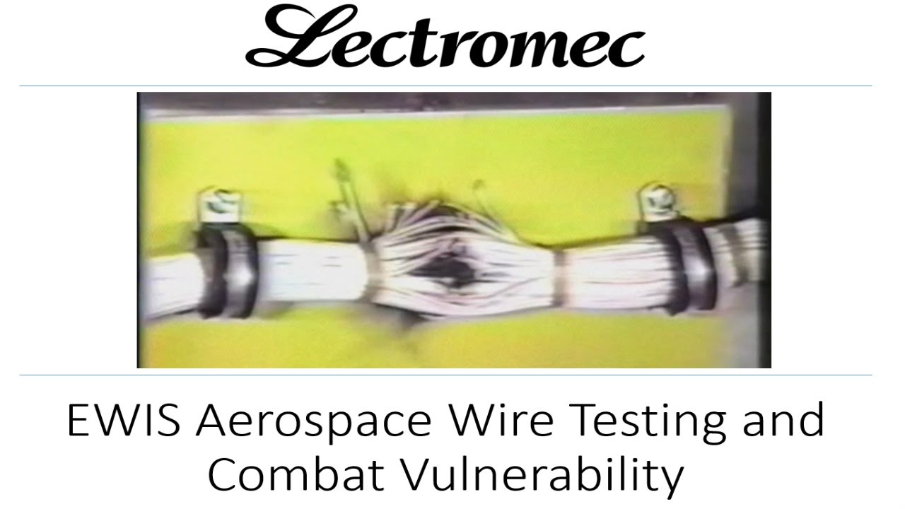 Ewis Aircraft Wire Testing And Combat Vulnerability Youtube Aerospace Harness For Standard