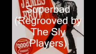 James Brown - Superbad (Regrooved by The Sly Players)