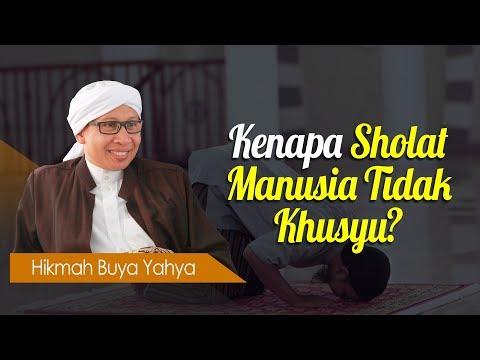 Download KH. Zainul Ma'arif (Buya Yahya) - Kenapa Sholat Kita Tidak Khusyu ? -  MP3 MP4 3GP