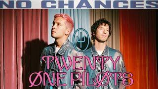 Twenty One Pilots - No Chances (Unofficial Video)