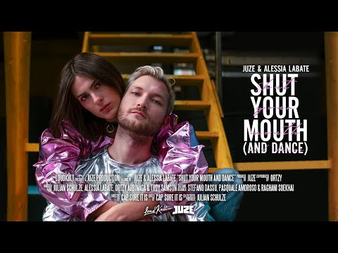 Juze & Alessia Labate - Shut Your Mouth (and Dance) (Official Music Video)