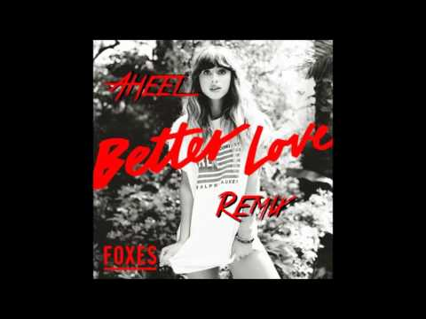 Foxes - Better Love (Aheel Remix)