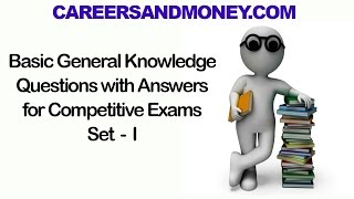 Basic General Knowledge GK Questions with Answers, Competitive  Exams Quiz, Set I