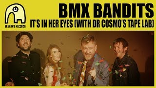 BMX BANDITS - It's In Her Eyes (With Dr Cosmo's Tape Lab) [Official]