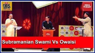 Exclusive: Dr Subramanian Swami Vs Asaduddin Owaisi At India Today Mind Rocks