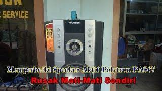 Video Memperbaiki Speaker Aktif Polytron PAS67 Rusak Mati Mati Sendiri download MP3, 3GP, MP4, WEBM, AVI, FLV Juli 2018