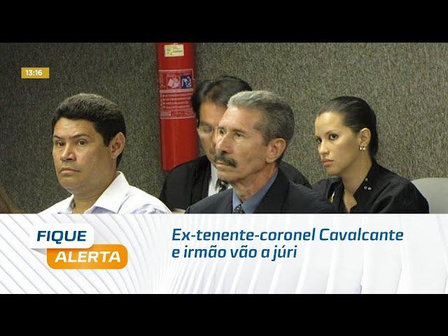 Ex-tenente-coronel Cavalcante e irmão vão a júri pela morte do Cabo Gonçalves