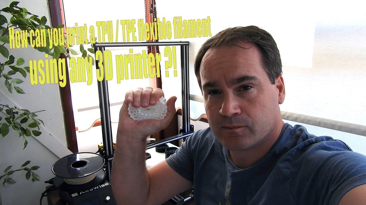 How Can You Print A Tpu Tpe Flexible Filament Using Any Printer