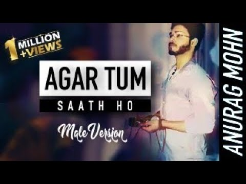 """agar-tum-saath-ho""-(male-version)-