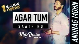 """AGAR TUM SAATH HO""  (Male Version) 