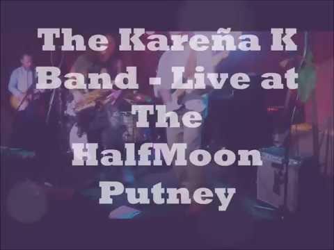 The Kareña K Band - Live at HalfMoon Putney
