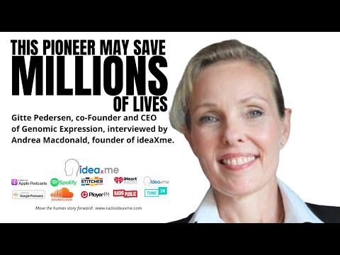 The Pioneer who may save millions of lives. Gitte Pedersen, Co-Founder Genomic Expression