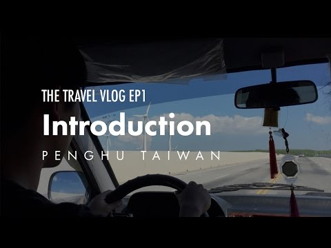 Penghu Taiwan // The Travel Vlog - Ep 1