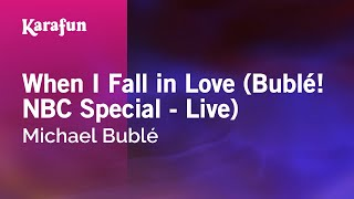 Karaoke When I Fall in Love (Bublé! NBC Special - Live) - Michael Bublé *