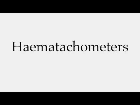 How to Pronounce Haematachometers