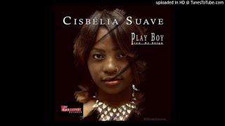 Cisbelia Suave - Play Boy (Audio)