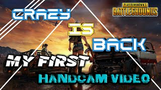 [PUBG MOBILE] Crazy is Return | My First Handcam Video And Overlay...