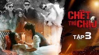 Chết Thì Chịu (Tập 3 bản HD Full) - Việt Hương, Chí Tài