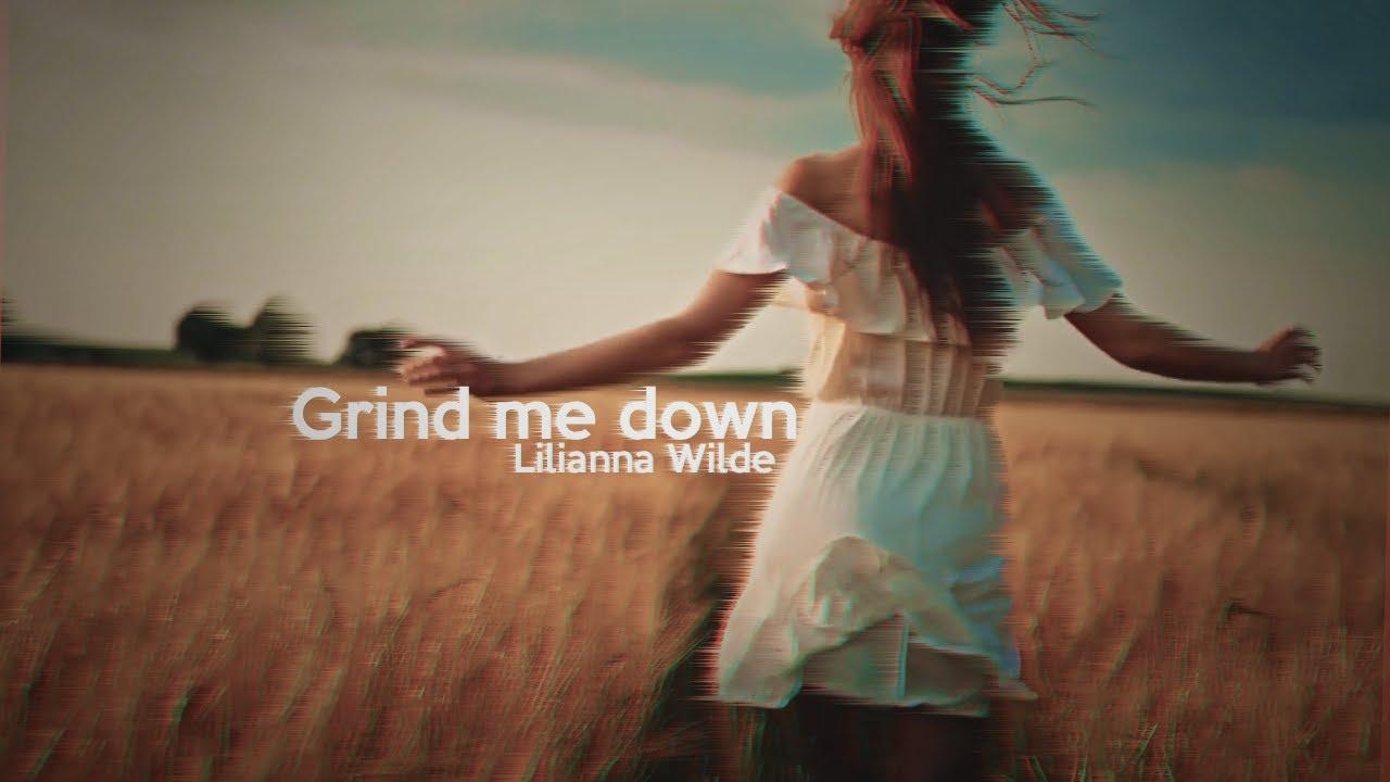 Download LILIANNA WILDE - Grind me down [TIPOGRAFIA]