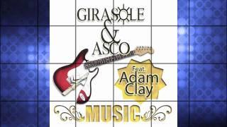 Girasole & Asco Feat. Adam Clay - Music