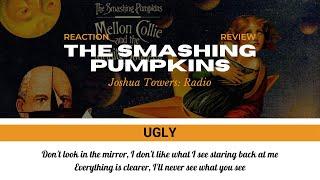 The Smashing Pumpkins - Ugly (2 Versions Incl. Sadlands Demo) REACTION/REVIEW