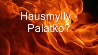 Hausmylly - Palatko?