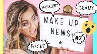 MAKEUP NEWS #2 - SKANDALE, PLOTKI, PREMIERY, NOWOŚCI | LAMAKEUPEBELLA