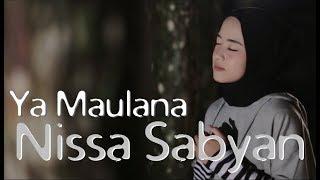 Download Lagu Ya Maulana ~ Nissa Sabyan (Lirik) Mp3