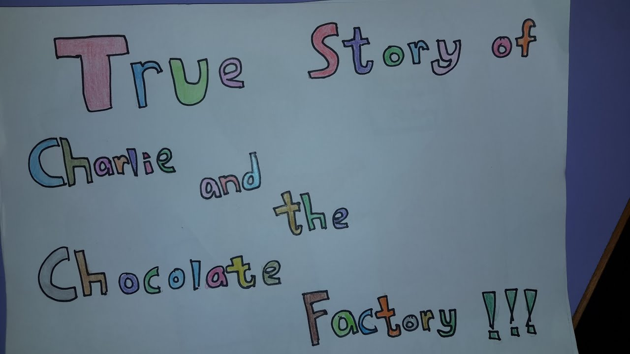when was charlie and the chocolate factory written roald dahl s  the true story of charlie and the chocolate factory by 1a the true story of charlie