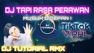 DJ TAPI RASA PERAWAN X BOM X MUSUH DIDEPAN OKEYY | DJ TUTORIAL RMX | FULL BASS GLERR | TIKTOK VIRAL
