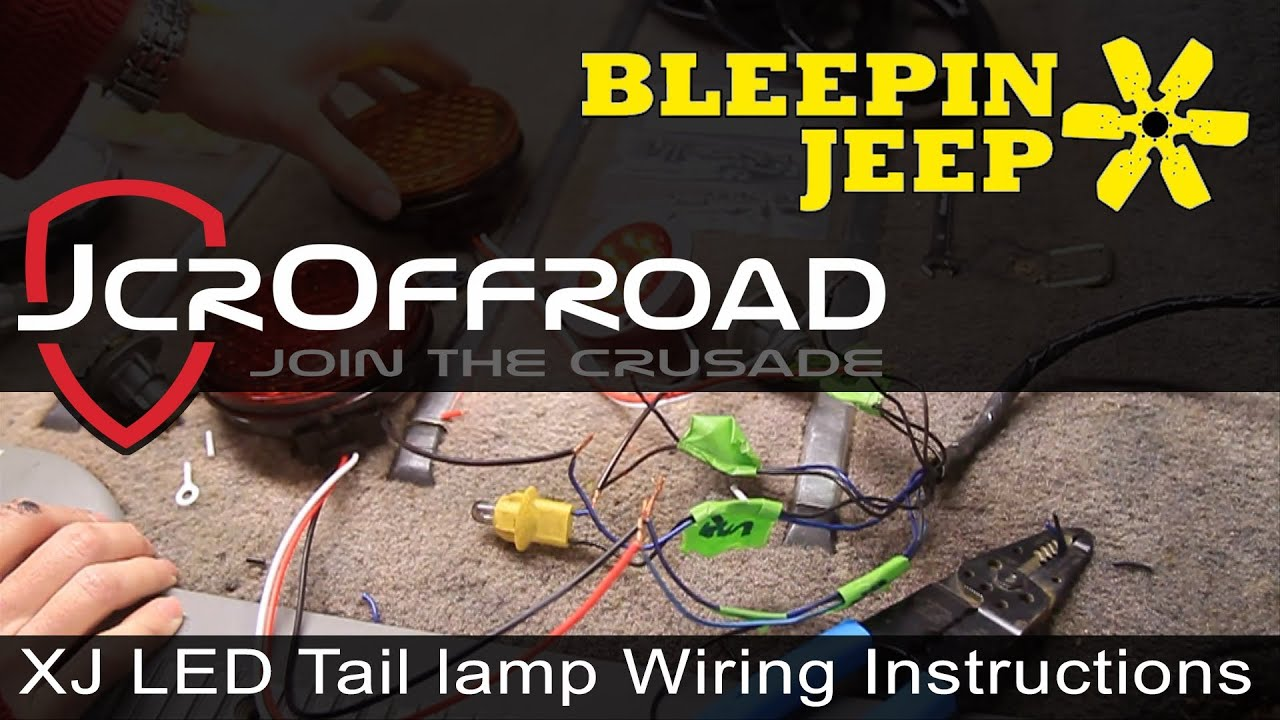 Jcroffroad Cherokee Xj Led Taillamp Wiring By Bleepinjeep Youtube Jeep