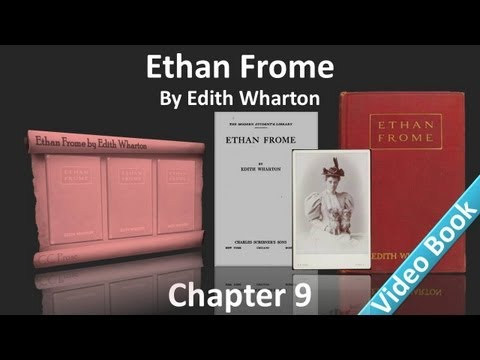 Chapter 9 - Ethan Frome by Edith Wharton