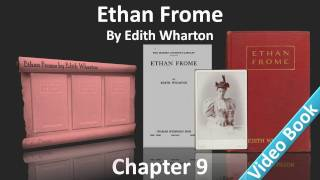 Chapter 9 - Ethan Frome by Edith Wharton(, 2012-02-07T05:17:53.000Z)