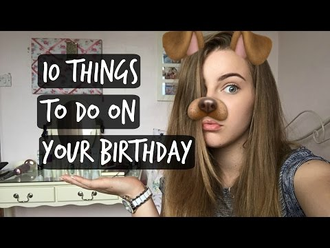 10 Things To Do On Your Birthday | Daily Us