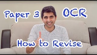 OCR Paper 3 - Revision and Preparation Advice