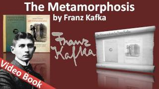 The Metamorphosis Audiobook by Franz Kafka(Classic Literature VideoBook with synchronized text, interactive transcript, and closed captions in multiple languages. Audio courtesy of Librivox. Read by David ..., 2011-07-27T06:22:41.000Z)