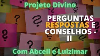 Projeto Divino 07 - Perguntas, respostas e Conselhos - 03/09/21