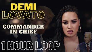 Demi Lovato -Commander Iฑ Chief -1 HOUR LOOP