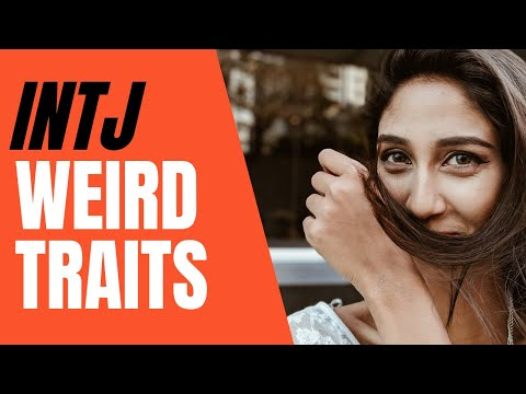 10 WEIRD and PECULIAR traits of the INTJ personality