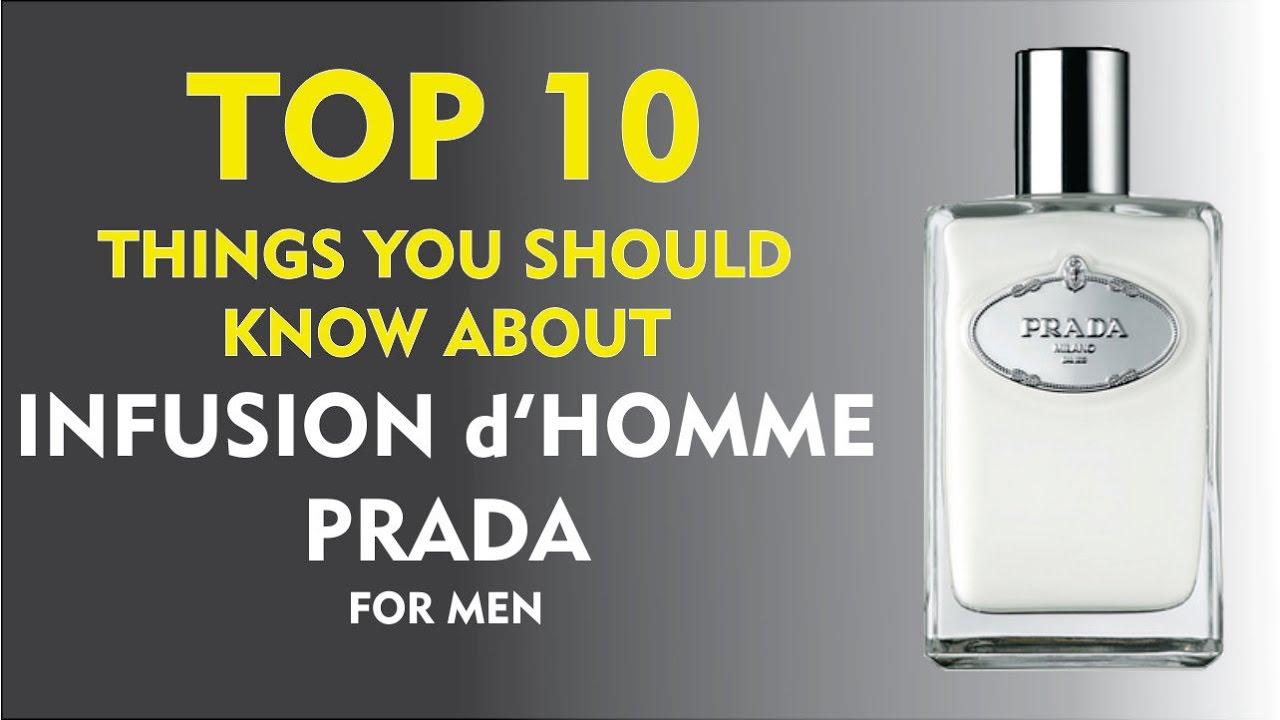 5cf1c8a0ce6 Top 10 Fragrance Facts  Infusion d`Homme Prada for men - YouTube