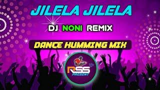 JILELA JILELA||DANCE HUMMING MIX||DJ NONI REMIX||YOUTUBE-👉RSS PRESENT