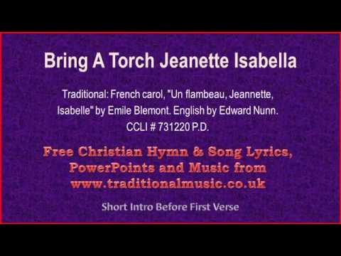 Bring A Torch Jeanette Isabella - Christmas Carols Lyrics & Music