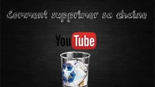 [TUTO] Comment Supprimer son compte Youtube !