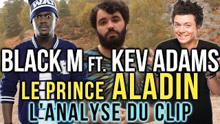 BLACK M / KEV ADAMS - LE PRINCE ALADIN : L'ANALYSE de MisterJDay (♪43) thumbnail
