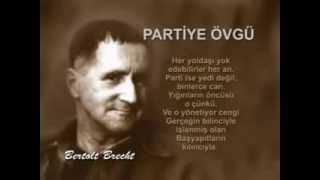 Partiye Övgü - Bertolt Brecht / 2 Şubat 1980
