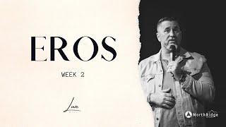 Eros Love // Love Wins Series -11am Service - 2.14.2021