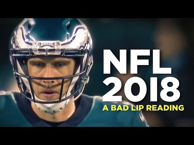 """""""NFL 2018"""" — A Bad Lip Reading of the NFL"""