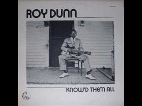 Roy Dunn – Know'd Them All (Vinyl rip) (1975)